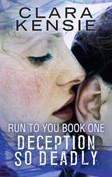 01 Deception So Deadly (Run to You Book One) by Clara Kensie